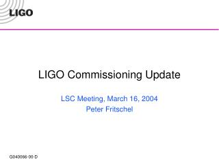 LIGO Commissioning Update