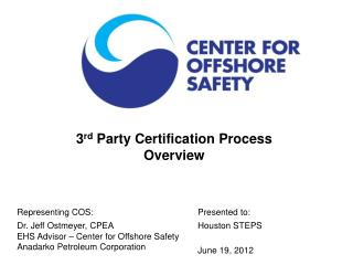 3 rd  Party Certification Process  Overview