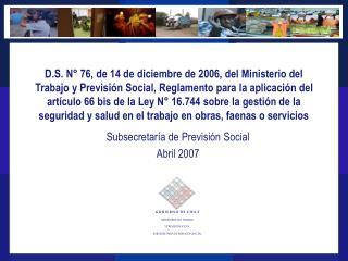 Subsecretaría de Previsión Social Abril 2007