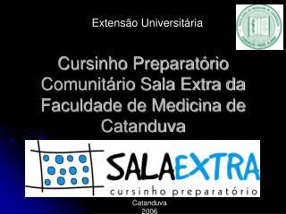 Cursinho Preparatório Comunitário Sala Extra da Faculdade de Medicina de Catanduva