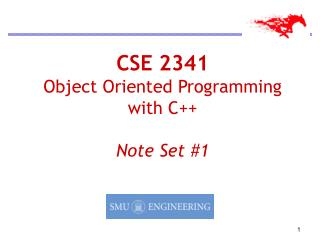 CSE 2341 Object Oriented Programming  with C++ Note Set #1