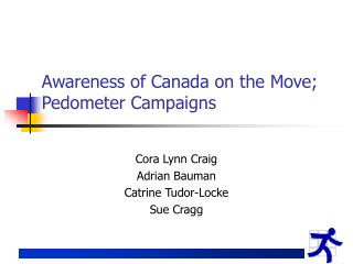 Awareness of Canada on the Move; Pedometer Campaigns