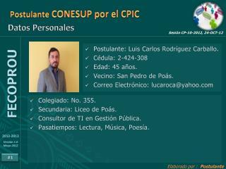 Postulante  CONESUP por el CPIC