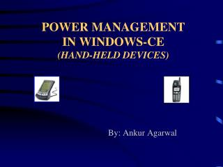 POWER MANAGEMENT  IN WINDOWS-CE HAND-HELD DEVICES