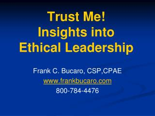 Trust Me!  Insights into  Ethical Leadership
