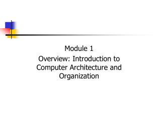 Module 1 Overview: Introduction to Computer Architecture and Organization