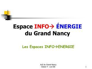 Espace INFO  ÉNERGIE du Grand Nancy Les Espaces INFO ENERGIE