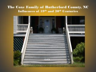 The  Coxe  Family of Rutherford County, NC Influences of 19 th  and 20 th  Centuries