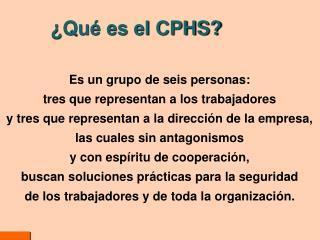 ¿Qué es el CPHS?