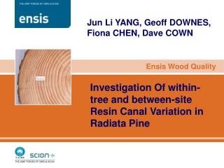 Investigation Of within-tree and between-site Resin Canal Variation in Radiata Pine