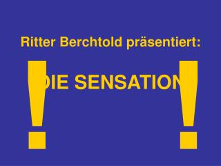 Ritter Berchtold pr�sentiert: