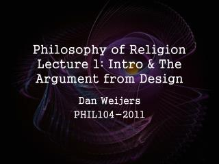 Philosophy of Religion Lecture 1: Intro  The Argument from Design