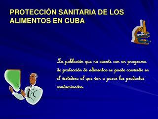 PROTECCIÓN SANITARIA DE LOS ALIMENTOS EN CUBA