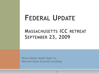 Federal Update Massachusetts ICC retreat September 23, 2009