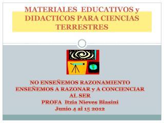 MATERIALES  EDUCATIVOS y DIDACTICOS PARA CIENCIAS TERRESTRES