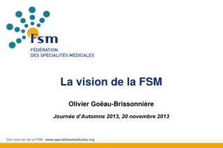 La vision de la FSM