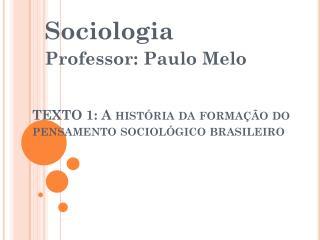 TEXTO 1: A  história da formação do pensamento sociológico brasileiro