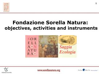 Fondazione Sorella Natura:  objectives, activities and instruments