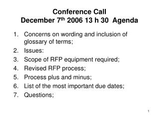 Conference Call  December 7 th  2006 13 h 30  Agenda