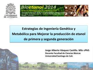 Jorge Alberto Vásquez Castillo. MSc cPhD . Docente Facultad de Ciencias Básicas