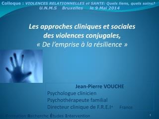 Les approches cliniques et sociales  des violences conjugales,  «De l'emprise à la résilience»