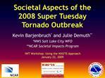 Societal Aspects of the 2008 Super Tuesday Tornado Outbreak