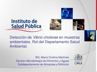 BQ. Mar�a Cristina Mart�nez Secci�n Microbiolog�a de Alimentos y Aguas