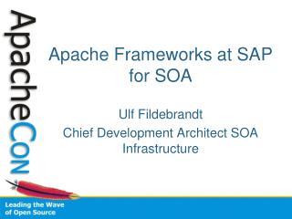 Apache Frameworks at SAP for SOA