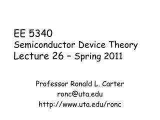 EE 5340 Semiconductor Device Theory Lecture 26 –  Spring 2011