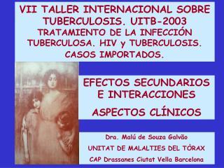 Dra. Malú de Souza Galvão UNITAT DE MALALTIES DEL TÒRAX CAP Drassanes Ciutat Vella Barcelona