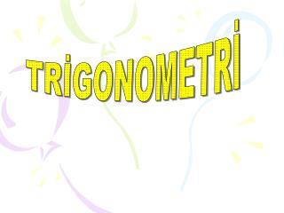 TRİGONOMETRİ