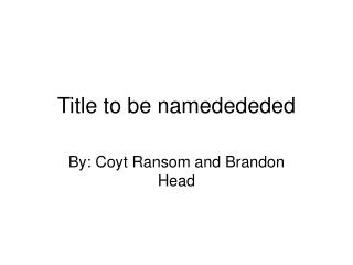 Title to be namedededed
