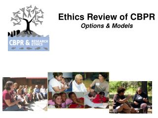 Ethics Review of CBPR Options & Models