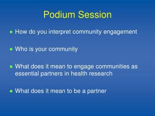 Podium Session