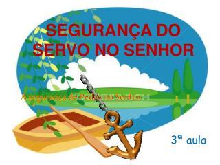 SEGURANÇA DO SERVO NO SENHOR
