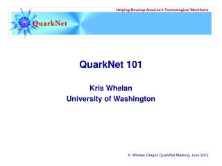 QuarkNet 101