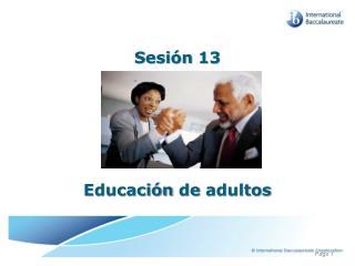 Sesión 13 Educación  de  adultos