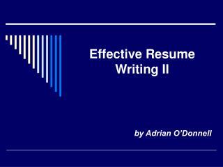 Effective Resume Writing II