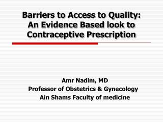 Barriers to Access to Quality:  An Evidence Based look to Contraceptive Prescription