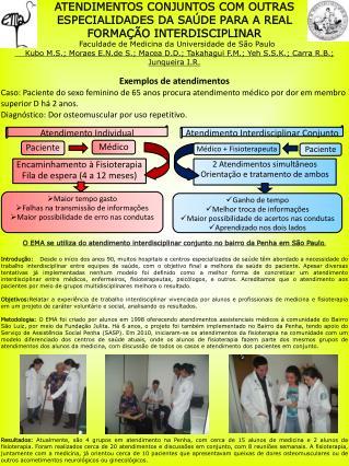 2 Atendimentos simultâneos Orientação e tratamento de ambos