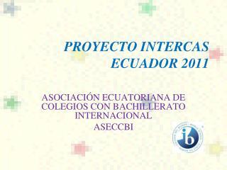 PROYECTO INTERCAS ECUADOR 2011