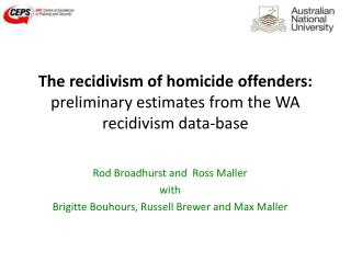 The recidivism of homicide offenders:  preliminary estimates from the WA recidivism data-base
