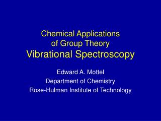 Chemical Applications of Group Theory Vibrational Spectroscopy