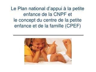 Partir en fran�ais ! Plan national d�appui � la petite enfance