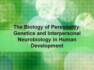 The Biology of Personality: Genetics and Interpersonal Neurobiology in Human Development