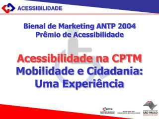 Acessibilidade na CPTM Mobilidade e Cidadania:  Uma Experiência