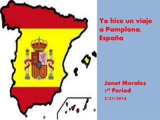 Yo hice  un  viaje  a Pamplona,  Espa�a