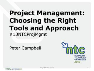 Project Management: Choosing the Right Tools and Approach #13NTCProjMgmt