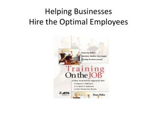 Helping Businesses  Hire  the Optimal Employees