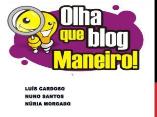 Luís Cardoso Nuno Santos Núria Morgado